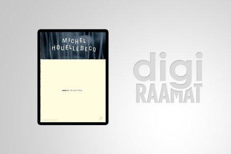 """RAAMATUKATKEND: Michel Houellebecq """"Saare võimalikkus"""""""